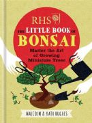 Little Book of Bonsai (Hardback) - Malcolm and Kath Hughes
